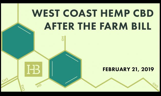 Free Lunch-Time Webinar TOMORROW: West Coast Hemp-CBD After the Farm Bill